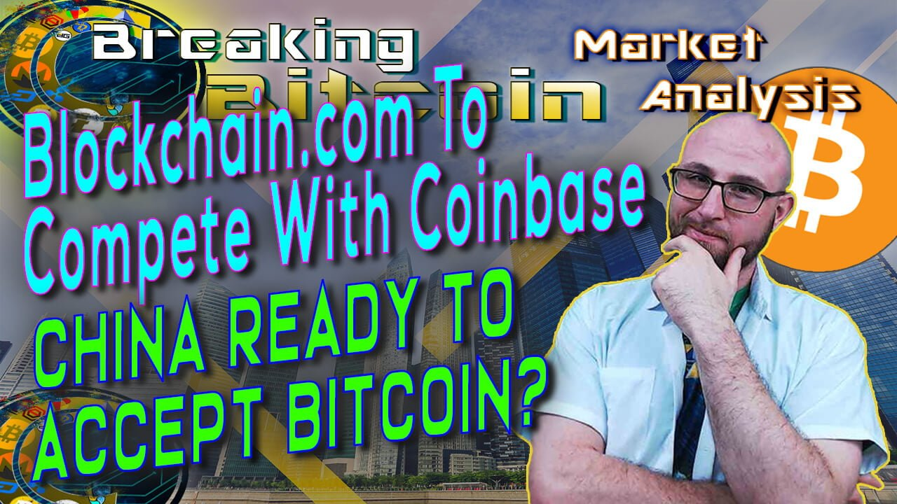 Text Blockchain.com to compete with counase, china redy to accept bitcoin? next to justin with hand on chin looking straight at camera smiling with skyscaper graphioc background and bitcoin logo